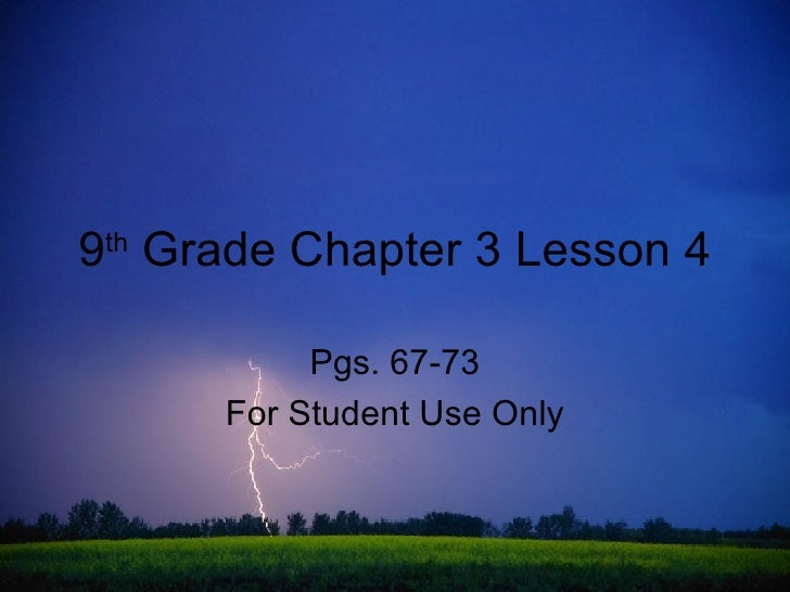 9 th  Grade Chapter 3 Lesson 4 Pgs. 67-73 For Student Use Only