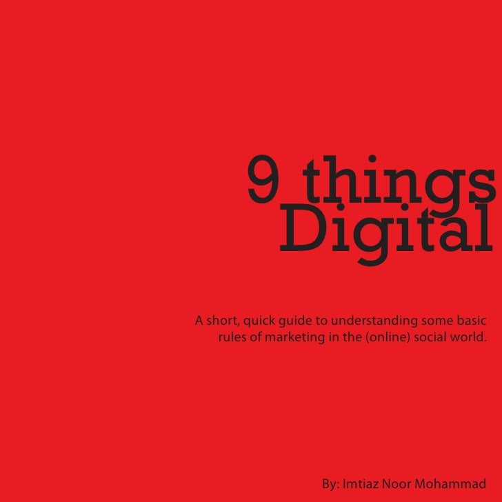 9 things          Digital A short, quick guide to understanding some basic     rules of marketing in the (online) social w...