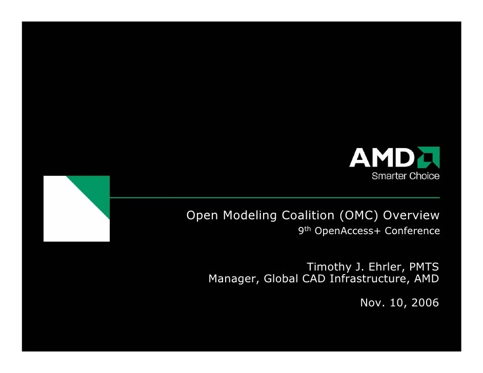 Open Modeling Coalition (OMC) Overview                   9th OpenAccess+ Conference                       Timothy J. Ehrle...
