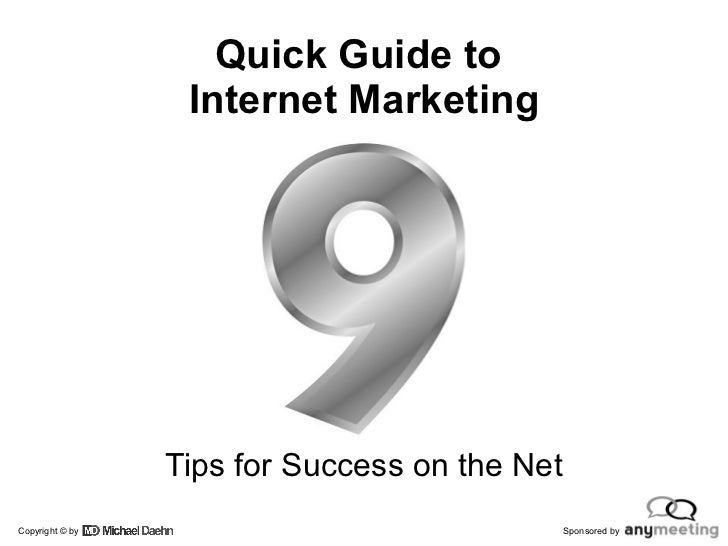 Quick Guide to  Internet Marketing Tips for Success on the Net