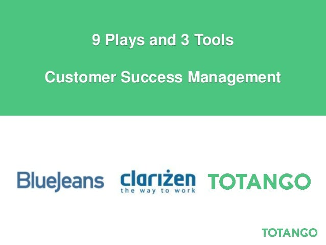 9 Plays and 3 ToolsCustomer Success Management