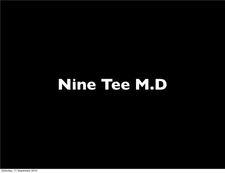 Nine Tee M.D     Saturday, 11 September 2010