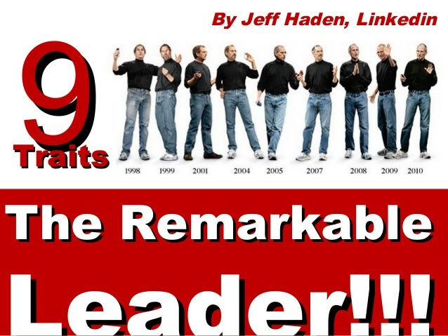 9  By Jeff Haden, Linkedin  Traits Traits  The Remarkable