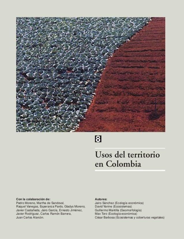 8Usos del territorioen ColombiaCon la colaboración de:Pedro Moreno, Martha de Sandoval,Raquel Vanegas, Esperanza Pardo, Gl...