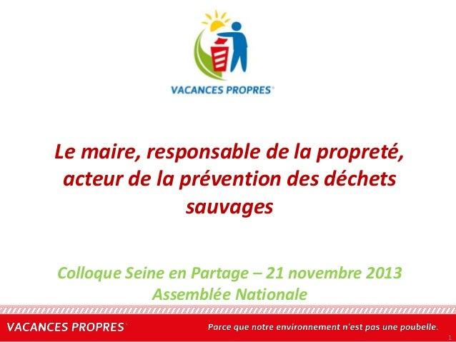 Le maire, responsable de la propreté, acteur de la prévention des déchets sauvages Colloque Seine en Partage – 21 novembre...