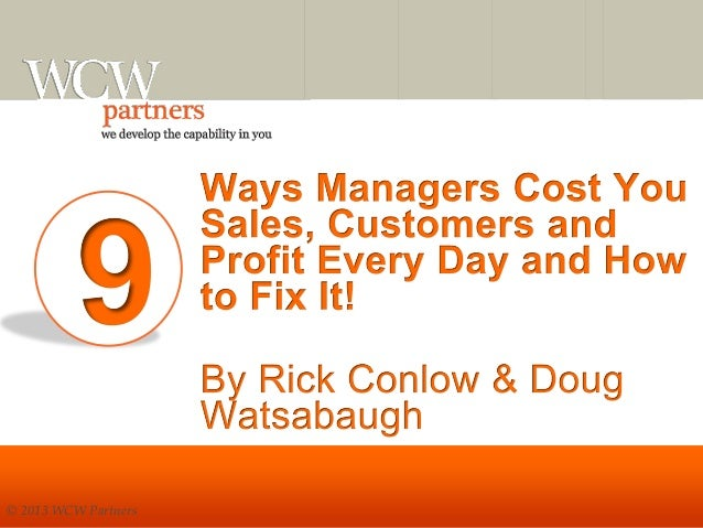 9 Ways Managers Cost Companies Sales, Customers and Profit, and How to Fix It!