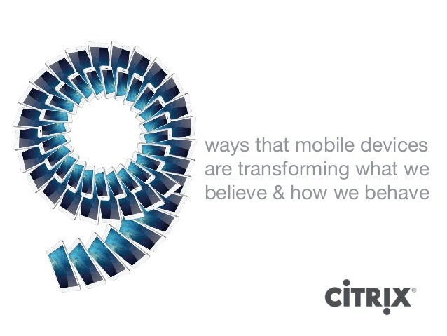 9 Ways Mobile Devices Transform How We Act