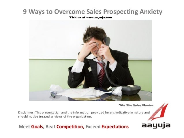 9 Ways to Overcome Sales Prospecting Anxiety