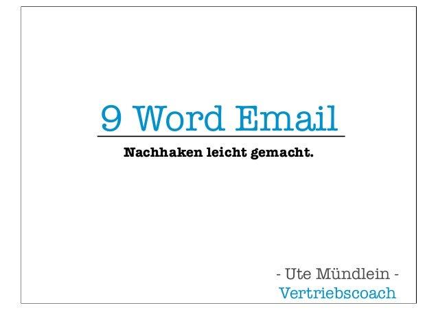 9 Word Email Nachhaken leicht gemacht.  - Ute Mündlein Vertriebscoach
