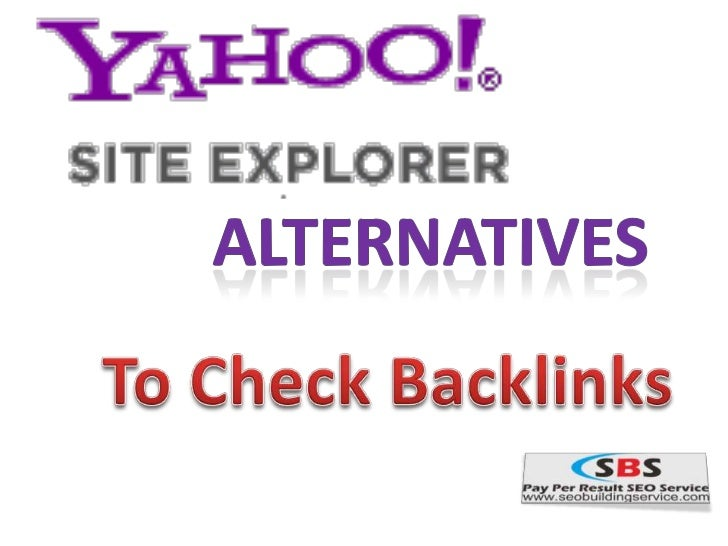 As most of you are probably aware bynow, Yahoo Site Explorer officially shut   down on November 21st, 2011.