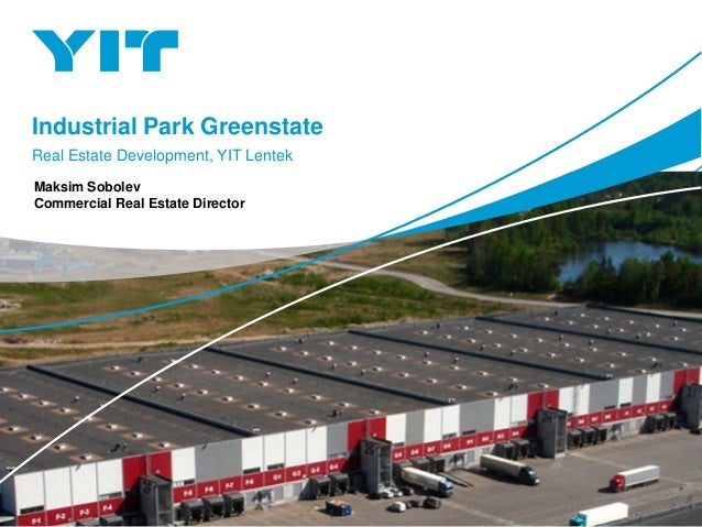 Industrial Park Greenstate Real Estate Development, YIT Lentek Maksim Sobolev Commercial Real Estate Director