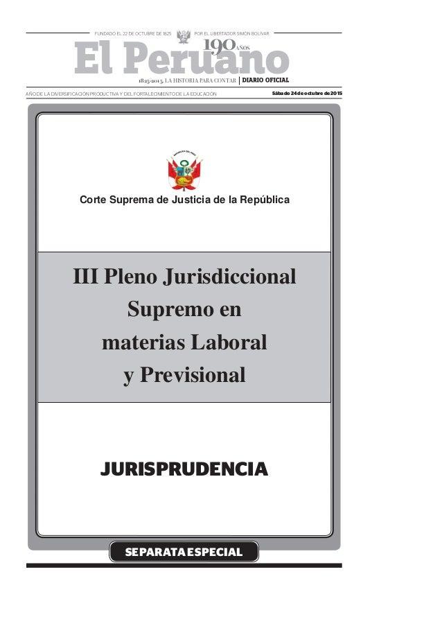 SEPARATA ESPECIAL III Pleno Jurisdiccional Supremo en materias Laboral y Previsional Sábado 24 de octubre de 2015AÑO DE LA...