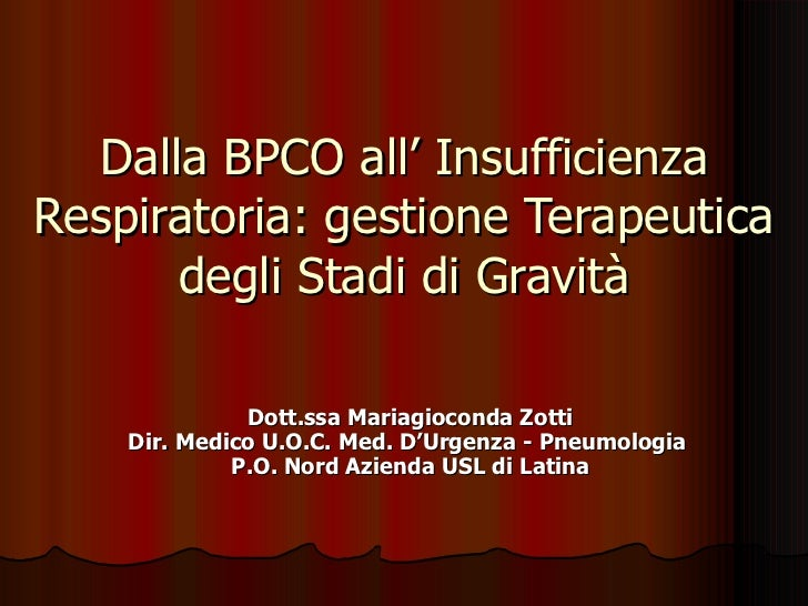 Zotti Maria Gioconda. Dalla BPCO all'Insufficienza respiratoria: gestione terapeutica degli stadi di gravità. ASMaD 2010