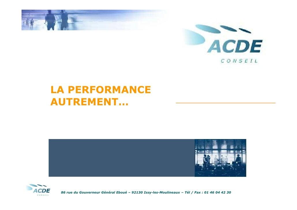 LA PERFORMANCE … AUTREMENT     LA PERFORMANCE AUTREMENT…      86 rue du Gouverneur Général Eboué – 92130 Issy-les-Moulinea...