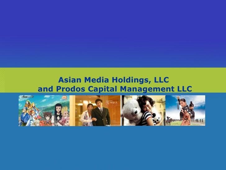Asian Media Holdings, LLC  and Prodos Capital Management LLC