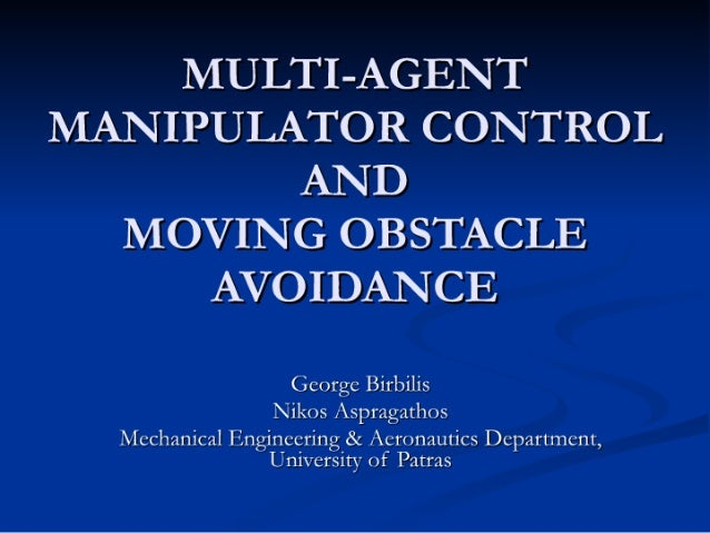 MULTI-AGENT MANIPULATOR CONTROL ANDMOVING OBSTACLE AVOIDANCE