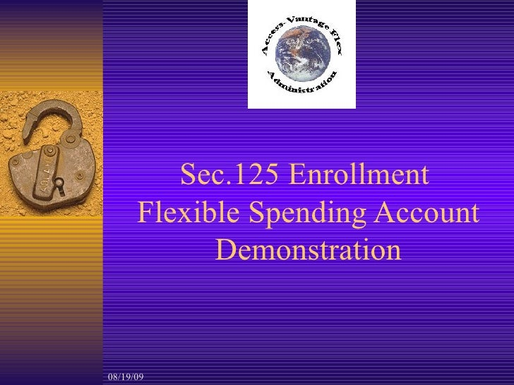 Sec.125 Enrollment  Flexible Spending Account Demonstration