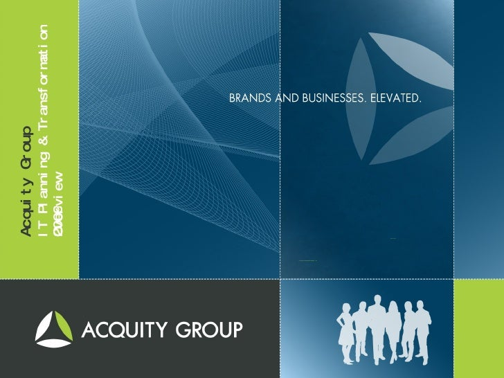 IT PLANNING & TRANSFORMATION OVERVIEW  |  2008 ACQUITY GROUP