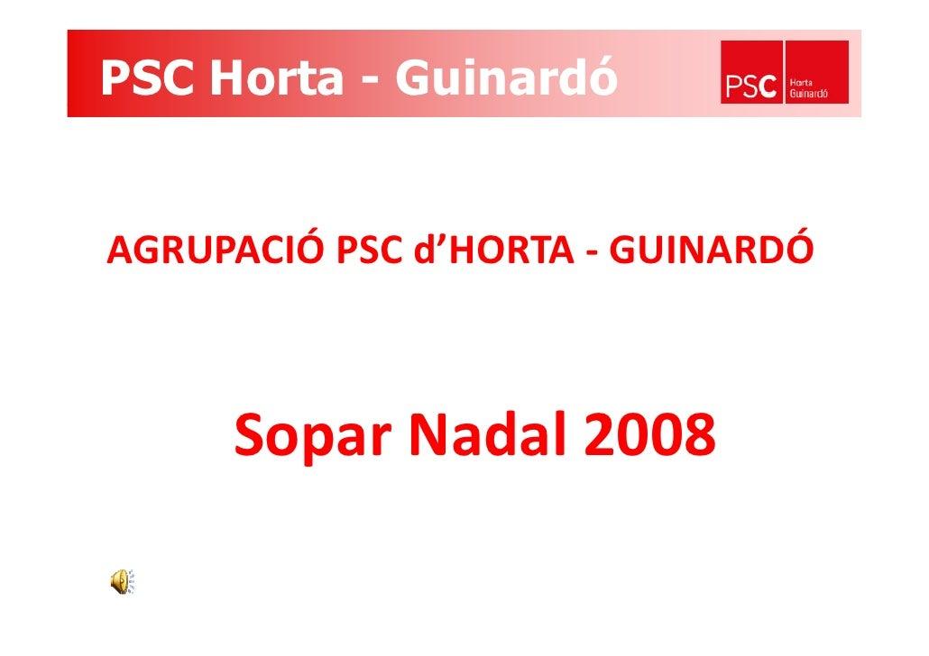 PSC Horta - Guinardó   AGRUPACIÓPSCd HORTA‐ AGRUPACIÓ PSC d'HORTA ‐ GUINARDÓ         SoparNadal2008