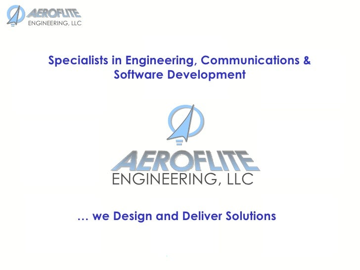 . …  we Design and Deliver Solutions Specialists in Engineering, Communications & Software Development AEROFLITE ENGINEERI...