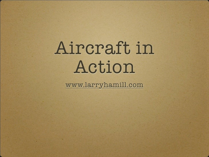 Aircraft In Action By Larry Hamill