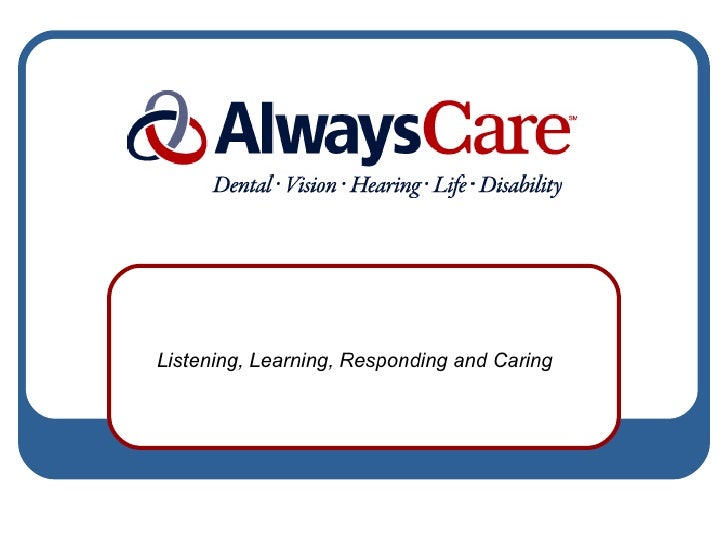 Listening, Learning, Responding and Caring