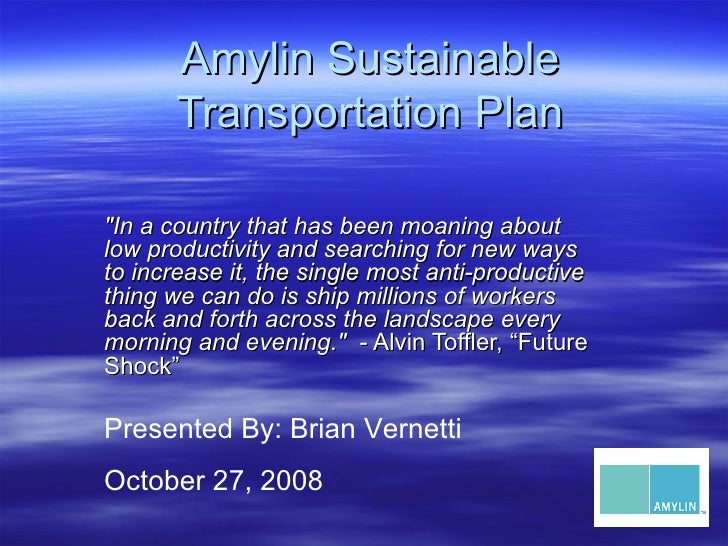 """Amylin Sustainable Transportation Plan """"In a country that has been moaning about low productivity and searching for n..."""
