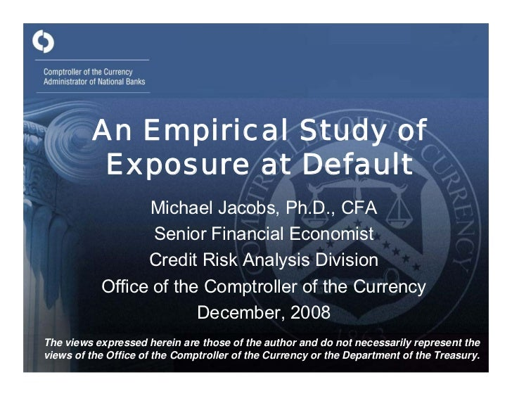 An Empirical Study of           Exposure at Default                  Michael Jacobs, Ph.D., CFA                   Senior F...