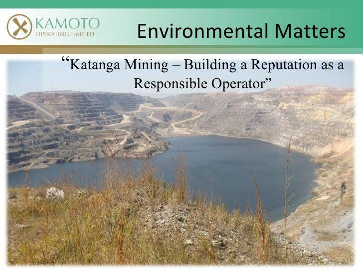 """ Katanga Mining – Building a Reputation as a Responsible Operator"" Environmental Matters"