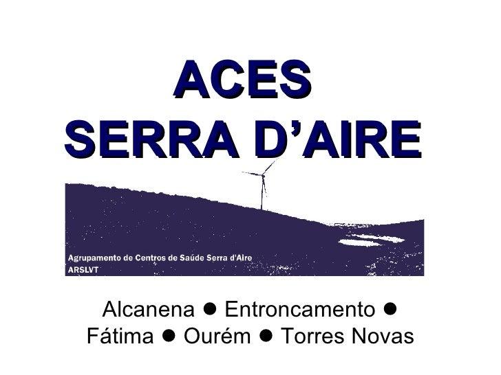 ACES SERRA D'AIRE Alcanena    Entroncamento    Fátima    Ourém    Torres Novas