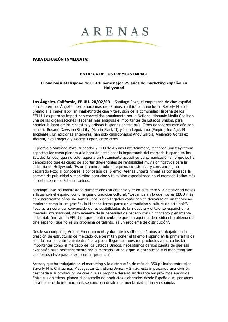 PARA DIFUSIÓN INMEDIATA:                               ENTREGA DE LOS PREMIOS IMPACT      El audiovisual Hispano de EE.UU ...