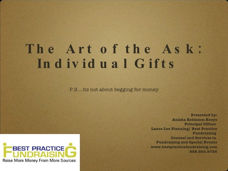 The Art of the Ask:  Individual Gifts    P.S.…its not about begging for money                                             ...