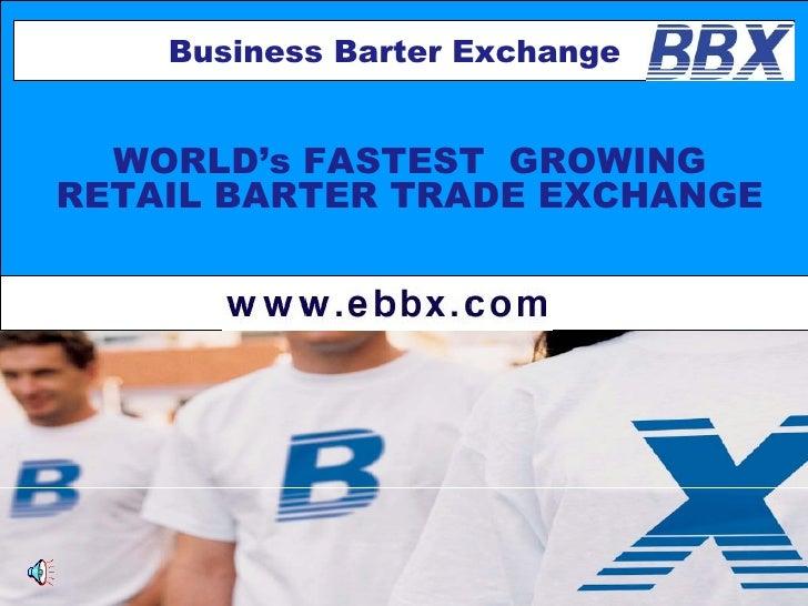 WORLD's FASTEST  GROWING  RETAIL BARTER TRADE EXCHANGE  Business Barter Exchange