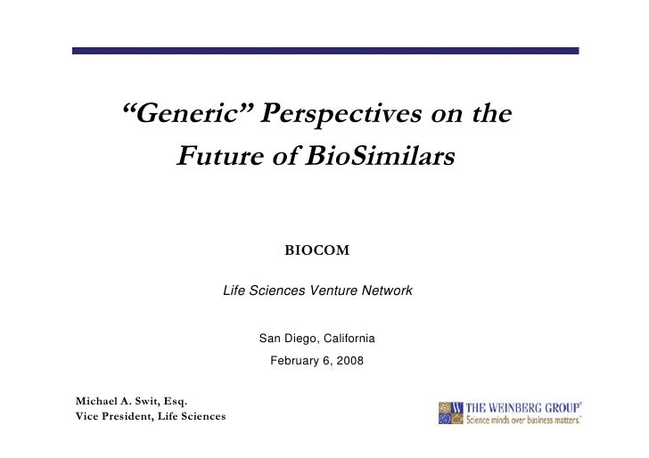 Michael Swit  -- Perspectives on the Future of Generic Biologics