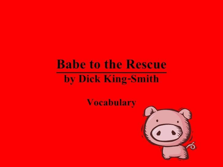 Babe to the Rescue by Dick King-Smith Vocabulary