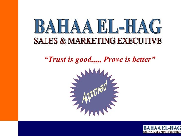 """"""" Trust is good,,,,, Prove is better"""" Approved"""