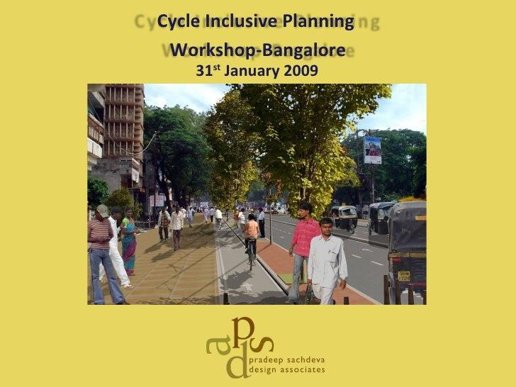 Bangalore Cycling Inclusive Planning 31 Jan 09