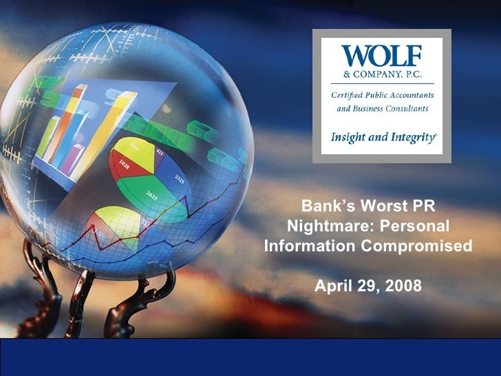 Bank's Worst PR Nightmare: Personal Information Compromised April 29, 2008