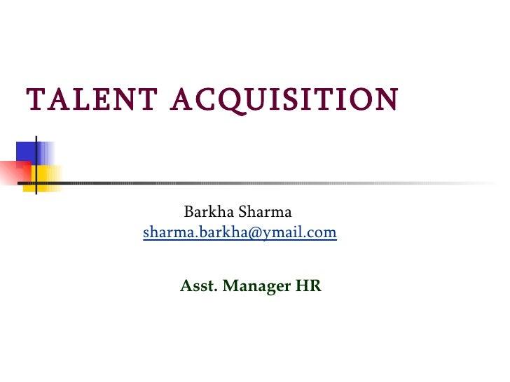 Barkha Talent Acquisition   Talent Retention
