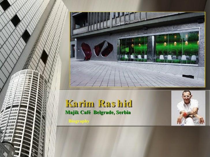 Karim Rashid Majik Café  Belgrade, Serbia   Biography