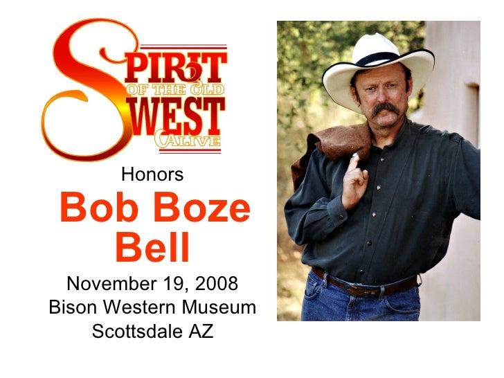 Honors  Bob Boze Bell   November 19, 2008  Bison Western Museum  Scottsdale AZ