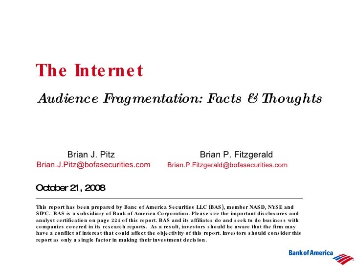 The Internet  Audience Fragmentation: Facts & Thoughts October 21, 2008 Brian J. Pitz   Brian P. Fitzgerald [email_address...