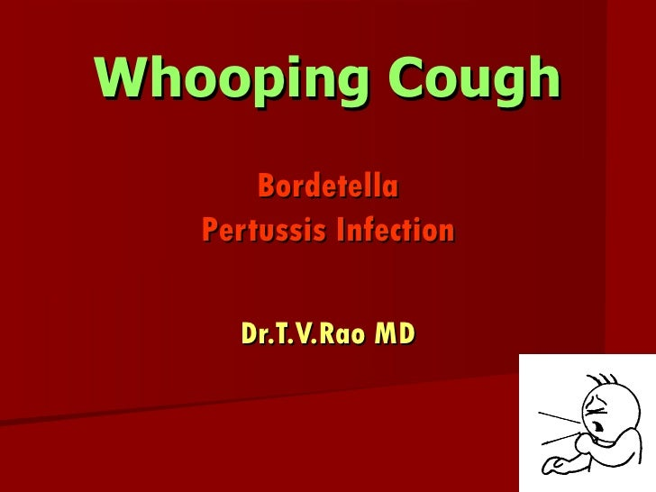 Whooping Cough Bordetella Pertussis Infection Dr.T.V.Rao MD