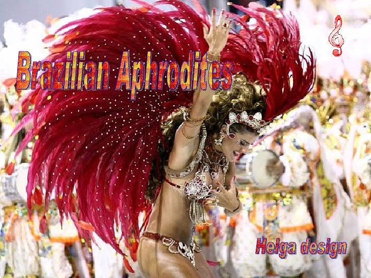 Brazilian Aphrodites Helga design