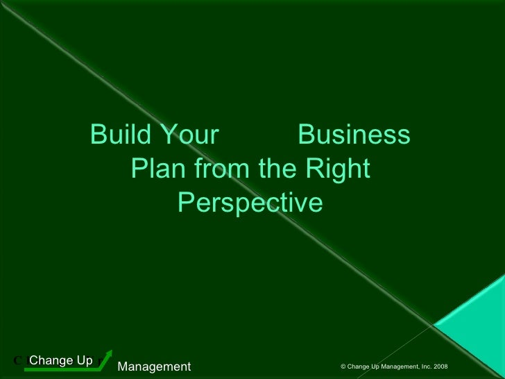 Building Your Business Plan From The Right Perspective