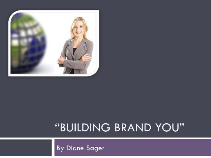 """ BUILDING BRAND YOU"" By Diane Sager"