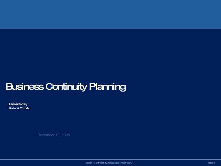 Business Continuity Planning Presented by Robert Winkler December 15, 2008