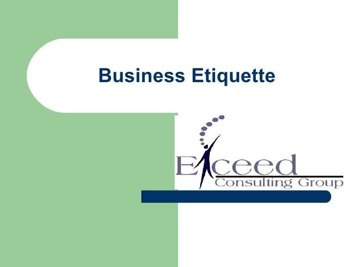 Business Etiquette.Ceam Presentation