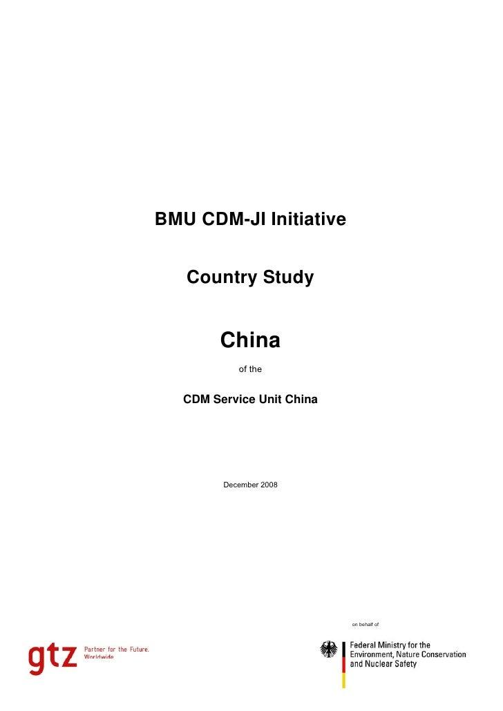 BMU CDM-JI Initiative      Country Study            China             of the      CDM Service Unit China              Dece...