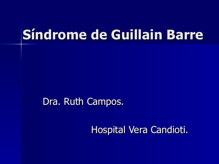 Síndrome de Guillain Barre Dra. Ruth Campos.  Hospital Vera Candioti.